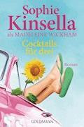 Cocktails für drei - Sophie Kinsella - E-Book
