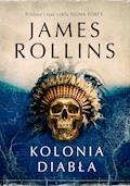 Kolonia diabła. Wydanie 2 - James Rollins - ebook