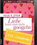 XXL Leseprobe Liebe kann man nicht googlen - Julia K. Stein - E-Book