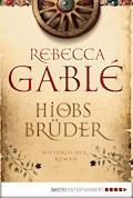 Hiobs Brüder - Rebecca Gablé - E-Book