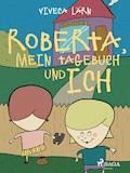 Roberta, mein Tagebuch und ich - Viveca Lärn - E-Book