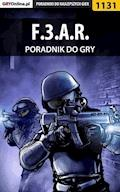 "F.3.A.R. - poradnik do gry - Robert ""ochtywzyciu"" Frąc - ebook"