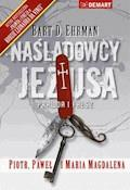 Naśladowcy Jezusa. Piotr, Paweł i Maria - Bart D. Ehrman - ebook