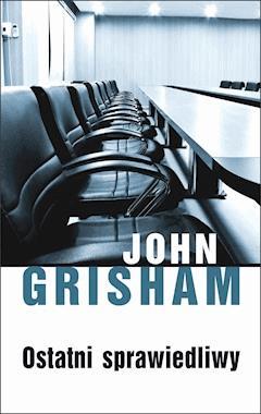 Ostatni sprawiedliwy - John Grisham - ebook