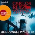 Der dunkle Wächter - Carlos Ruiz Zafón - Hörbüch