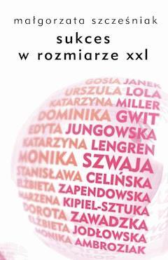 Sukces w rozmiarze XXL - Małgorzata Szcześniak - ebook