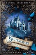 Der Fluch der sechs Prinzessinnen (Band 2): Blütenzauber - Regina Meißner - E-Book