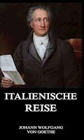 Italienische Reise - Johann Wolfgang von Goethe - E-Book