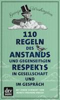 110 Regeln des Anstands und gegenseitigen Respekts in Gesellschaft und im Gespräch - George Washington - E-Book