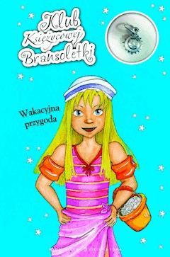 Klub Księżycowej Bransoletki: Wakacyjna przygoda - Agnieszka Skórzewska - ebook