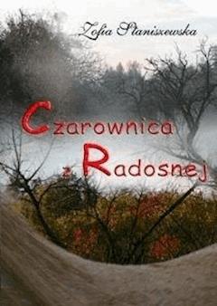 Czarownica z Radosnej - Zofia Staniszewska - ebook