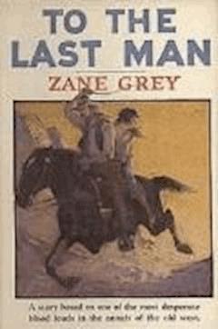 To The Last Man - Zane Grey - ebook