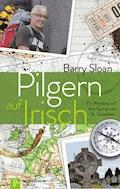 Pilgern auf Irisch - Barry Sloan - E-Book