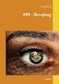 999 - Berufung - Leroy Berg - E-Book