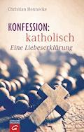 Konfession: katholisch - Christian Hennecke - E-Book