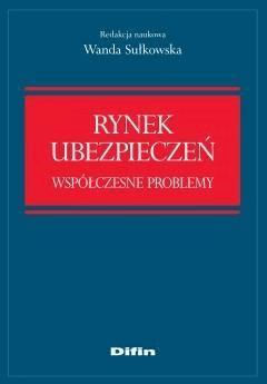 Rynek ubezpieczeń. Współczesne problemy - Wanda Sułkowska - ebook