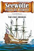 Seewölfe - Piraten der Weltmeere 518 - Fred McMason - E-Book