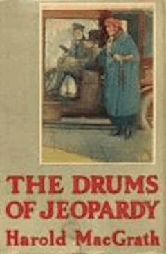 The Drums of Jeopardy - Harold MacGrath - ebook