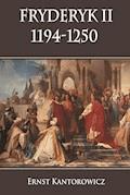 Fryderyk II 1194-1250 - Ernst Kantorowicz - ebook