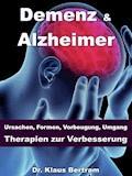 Demenz & Alzheimer – Ursachen, Formen, Vorbeugung, Umgang, Therapien zur Verbesserung - Dr. Klaus Bertram - E-Book