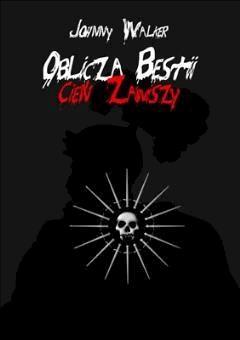 Oblicza Bestii - Cień Zawiszy - Johnny Walker - ebook