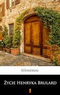 Życie Henryka Brulard - Stendhal - ebook