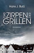 Das Zirpen der Grillen - Hans J. Butz - E-Book