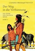 Der Weg in die Verbannung - Liselotte Welskopf-Henrich - E-Book