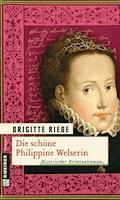 Die schöne Philippine Welserin - Brigitte Riebe - E-Book