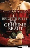 Die geheime Braut - Brigitte Riebe - E-Book