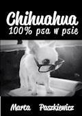 Chihuahua 100% psa w psie - Marta Paszkiewicz - ebook