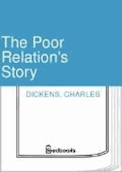 The Poor Relation's Story - Charles Dickens - ebook