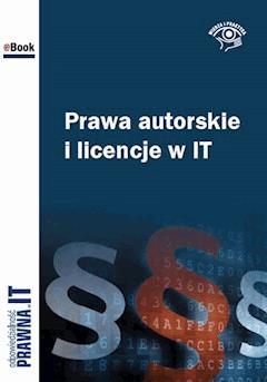 Prawa autorskie i licencje w IT - Jakub Gosz, Paweł Gutowski, Katarzyna Kaczanowska - ebook