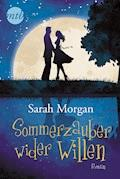 Sommerzauber wider Willen - Sarah Morgan - E-Book