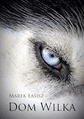 DOM WILKA - Marek Łasisz - ebook