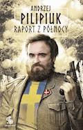 Raport z północy - Andrzej Pilipiuk - ebook
