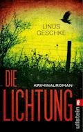 Die Lichtung - Linus Geschke - E-Book