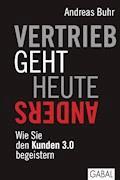 Vertrieb geht heute anders - Andreas Buhr - E-Book + Hörbüch