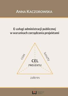 E-usługi administracji publicznej w warunkach zarządzania projektami - Anna Kaczorowska - ebook