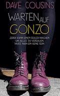 Warten auf Gonzo - Dave Cousins - E-Book