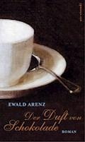 Der Duft von Schokolade (eBook) - Ewald Arenz - E-Book + Hörbüch