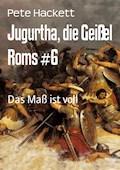 Jugurtha, die Geißel Roms #6 - Pete Hackett - E-Book