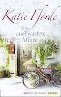 Eine unerwartete Affäre - Katie Fforde - E-Book