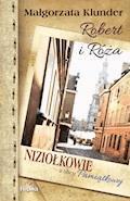 Robert i Róża. Niziołkowie z ulicy Pamiątkowej - Małgorzata Klunder - ebook