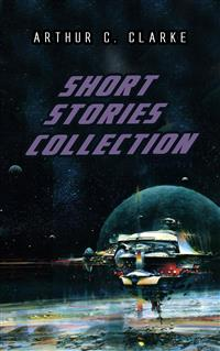A Collection Of Short Stories by Arthur C. Clarke from in category