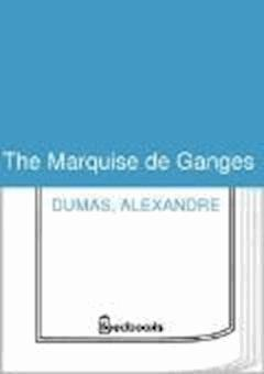 The Marquise de Ganges - Alexandre Dumas - ebook