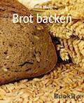 Brot backen - Martin Müller - E-Book
