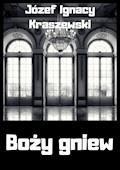 Boży gniew - Józef Ignacy Kraszewski - ebook