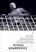 Autobiografia pośmiertna - Witold Gombrowicz - ebook