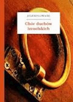 Chór duchów izraelskich - Słowacki, Juliusz - ebook